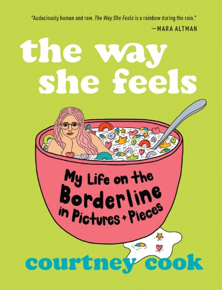 The Way She Feels - My Life on the Borderline in Pictures and Pieces