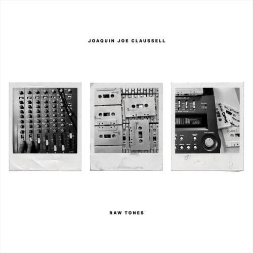 Joaquin Joe Claussell — Raw Tones (2021)