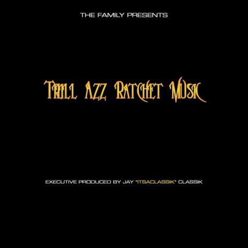ItsaClassik — Trill Azz Ratchet Music (2021)