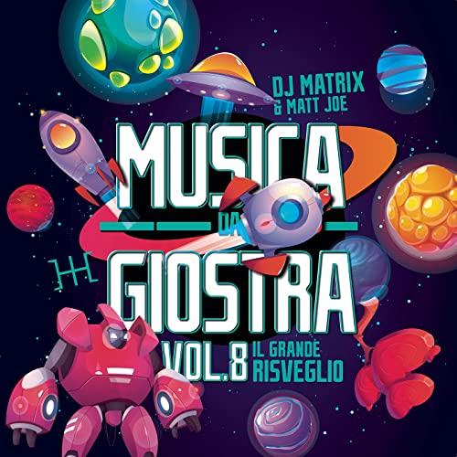 DJ Matrix & Matt Joe — Musica Da Giostra Vol. 8 (2021)
