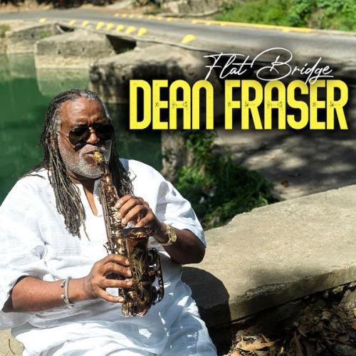 Dean Fraser — Flat Bridge (2021)