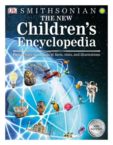 The New Children's Encyclopedia - Packed with Thousands of Facts, Stats, and Illustrations