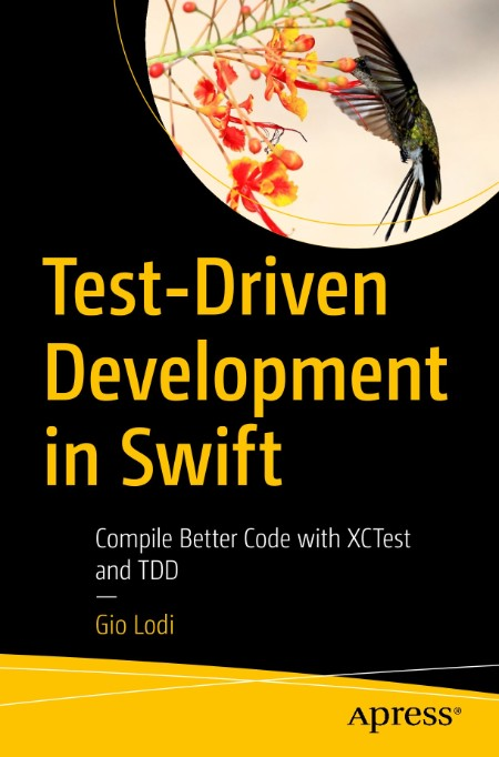 Test-Driven Development in Swift - Compile Better Code with XCTest and TDD