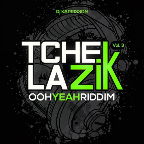DJ Kaprisson — Tchek La Zik, Vol 3 (Ooh Yeah Riddim) (2021)