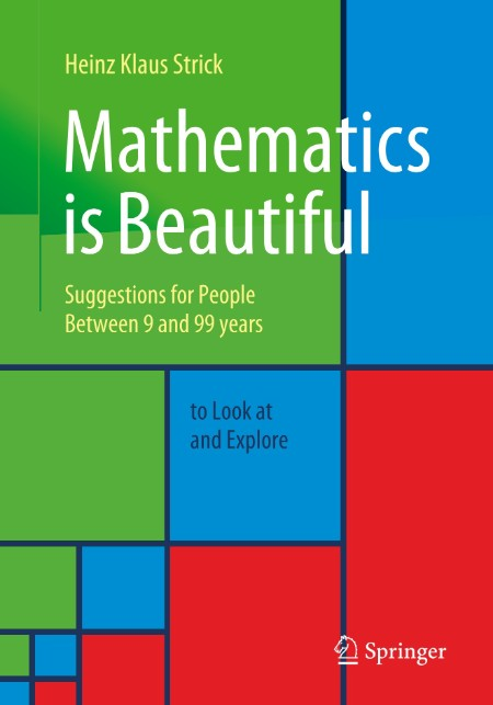 Mathematics Is Beautiful - Suggestions for People Between 9 and 99 Years to Look a...