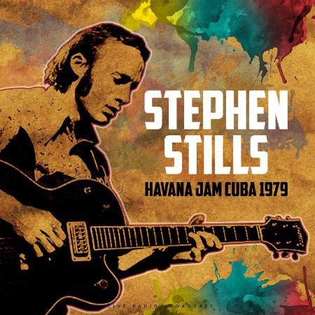 Stephen Stills - Havana Jam Cuba 1979 (live) (2021)