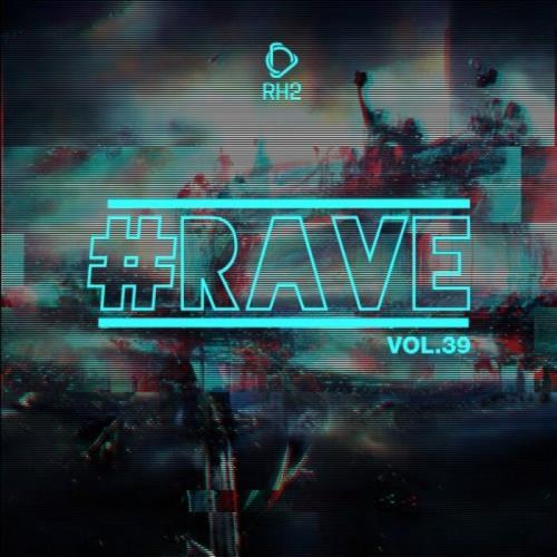 #Rave, Vol. 39 (2021)