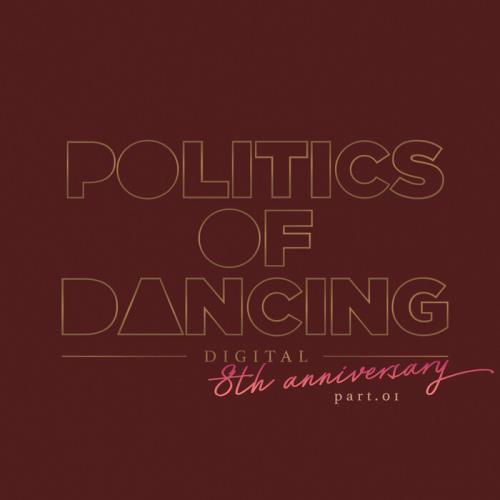 Politics Of Dancing 8th Anniversary Digital Compilation Part 1 (2021)