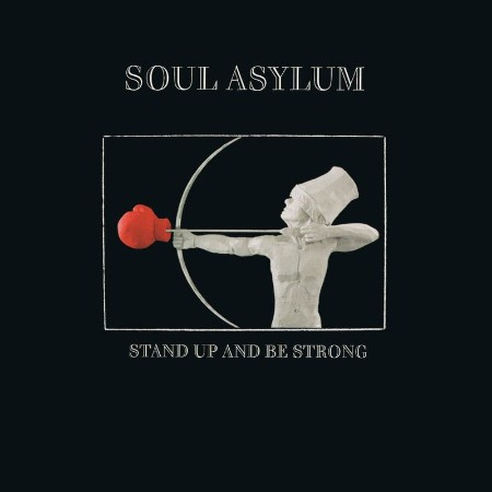 Soul Asylum - Stand Up and Be Strong (2021)