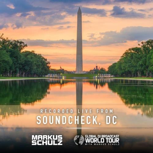 Markus Schulz — Global DJ Broadcast (2021-07-08) World Tour Washington DC