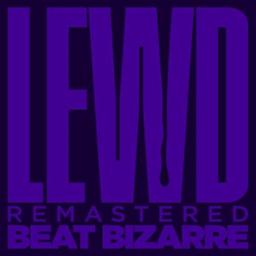 Beat Bizarrre — Lewd (Remastered 2021) (2021)