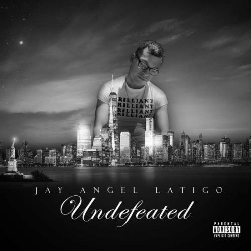 Jay Angel Latigo aka Browntown Mexican — Undefeated (2021)
