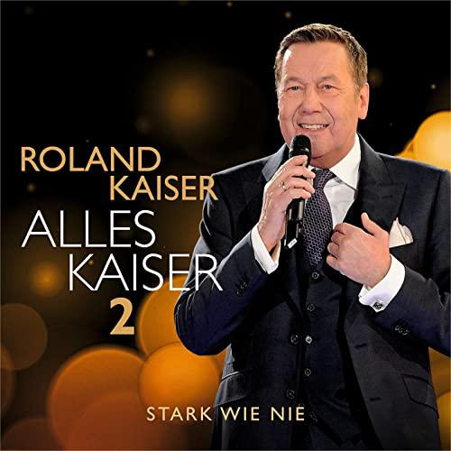 Roland Kaiser — Alles Kaiser 2 (Stark Wie Nie) (2021)