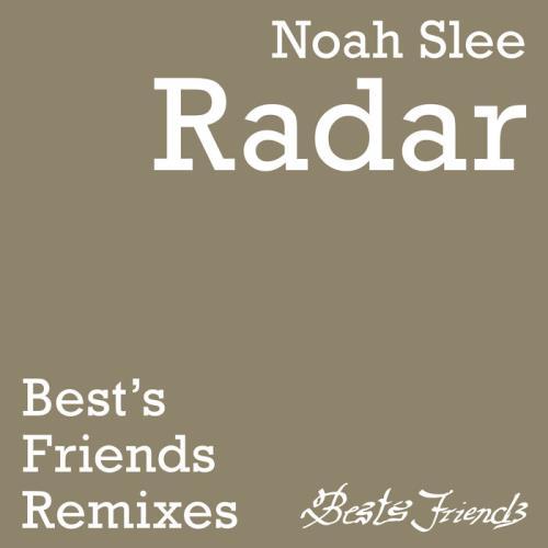 Noah Slee — Radar (The Best's Friends Remixes) (2021)