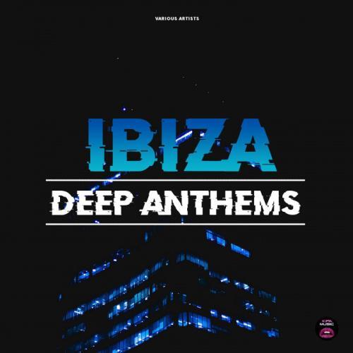 Ibiza Deep Anthems (2021)