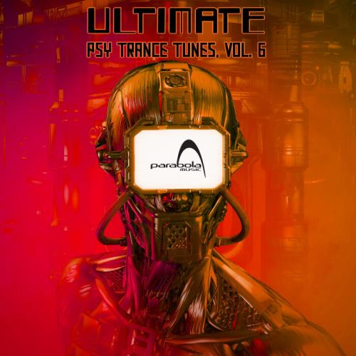 Ultimate Psy Trance Tunes Vol. 6 (2021) FLAC