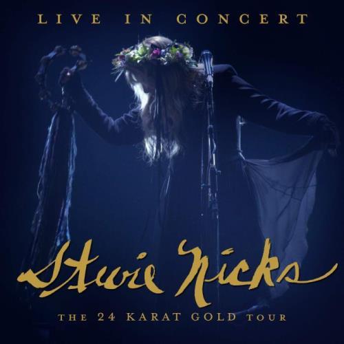 Stevie Nicks — Live In Concert (The 24 Karat Gold Tour) (2021) FLAC