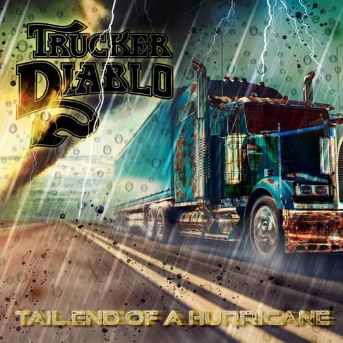 Trucker Diablo — Tail End Of A Hurricane (2021) FLAC