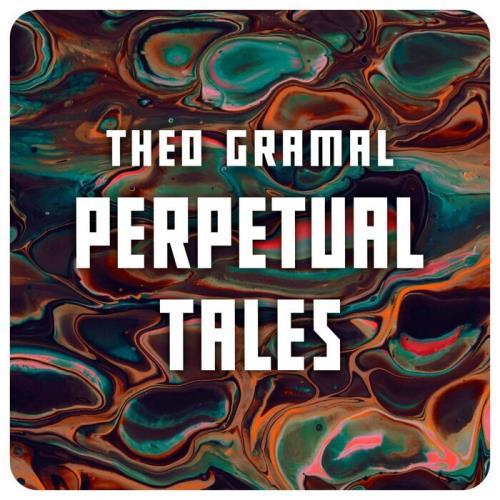 Theo Gramal — Perpetual Tales (2021)
