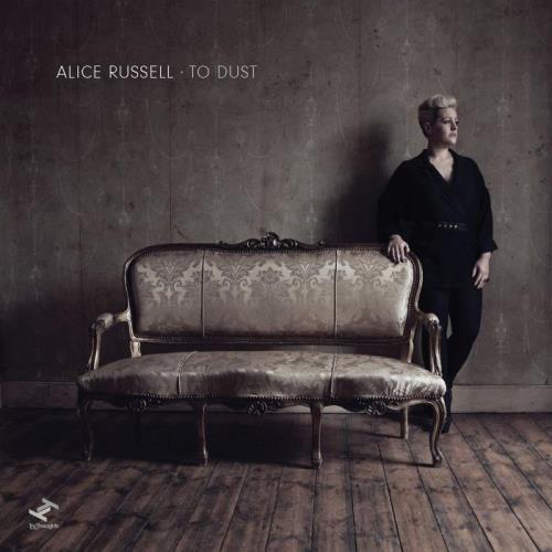 Alice Russell — To Dust (Bonus Track Edition) (2021)