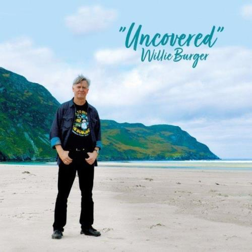 Willie Burger - Uncovered (2021)