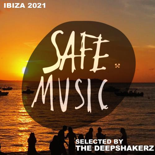 Safe Ibiza 2021 (Selected By The Deepshakerz) (2021)