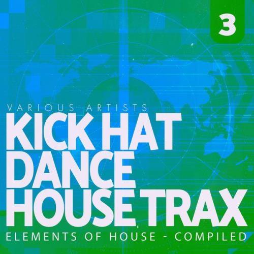 Kick, Hat, Dance: House Trax, Vol. 3 (2021)