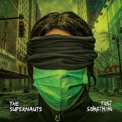 The Supernauts — Just Something (2021)