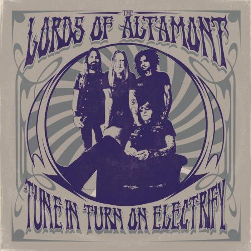 The Lords of Altamont — Tune In Turn On Electrify (2021)