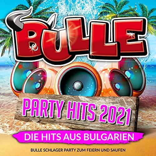Bulle Party Hits 2021 (Die Hits aus Bulgarien) (2021)