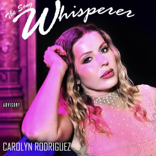 Carolyn Rodriguez - The Song Whisperer (2021)