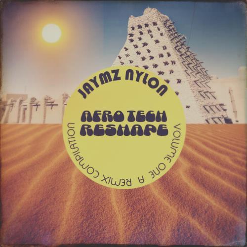 Jaymz Nylon Afro Tech ReShape Volume One (2021)