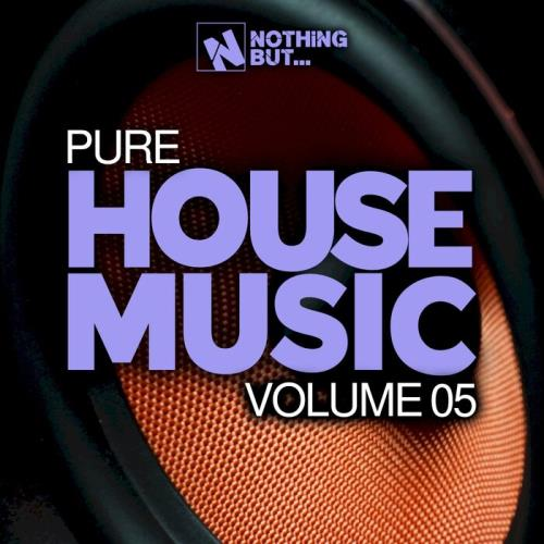 Nothing But... Pure House Music, Vol 05 (2021)
