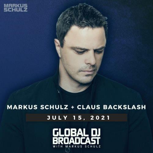 Markus Schulz & Claus Backslash — Global DJ Broadcast (2021-07-15)