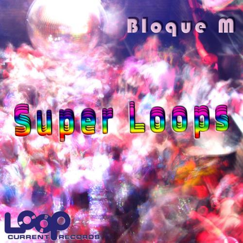 Bloque M — Super Loops (2021)