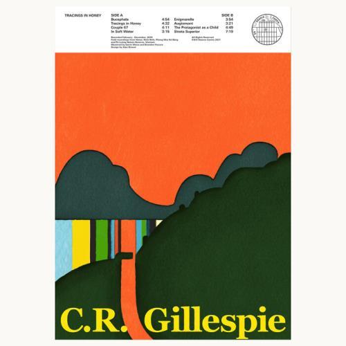 C.R. Gillespie - Tracings In Honey (2021)