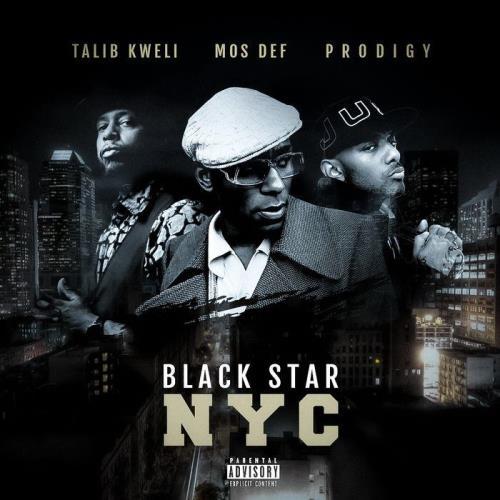 Talib Kweli & Prodigy & Mos Def — Black Star NYC (2021)