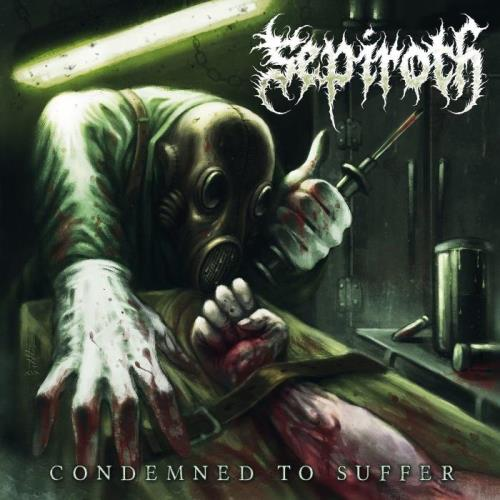 Sepiroth — Condemned to Suffer (2021)