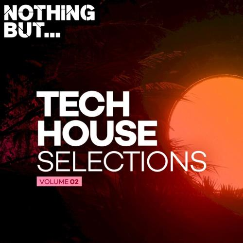 Nothing But... Tech House Selections, Vol. 02 (2021)