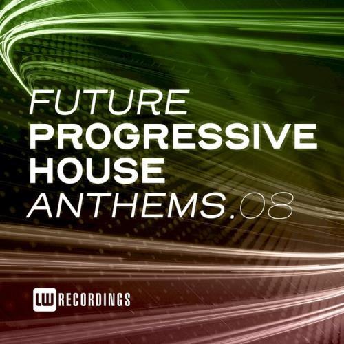 Future Progressive House Anthems, Vol. 08 (2021)