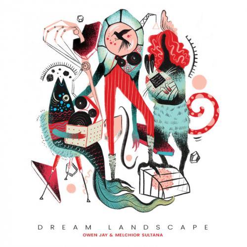 Owen Jay & Melchior Sultana — Dream Landscape (2021)