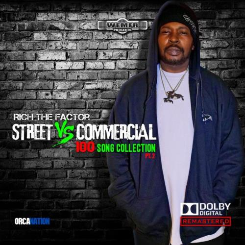 Rich The Factor — Streets Vs Commercial 100 Song Collection, Pt. 2 (2021)